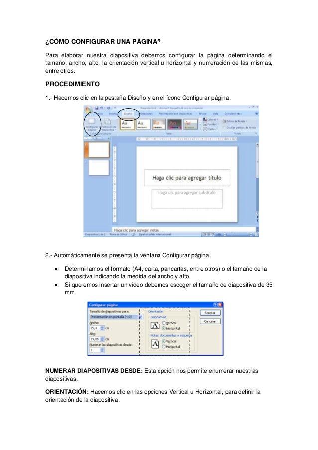 ¿CÓMO CONFIGURAR UNA PÁGINA?Para elaborar nuestra diapositiva debemos configurar la página determinando eltamaño, ancho, a...