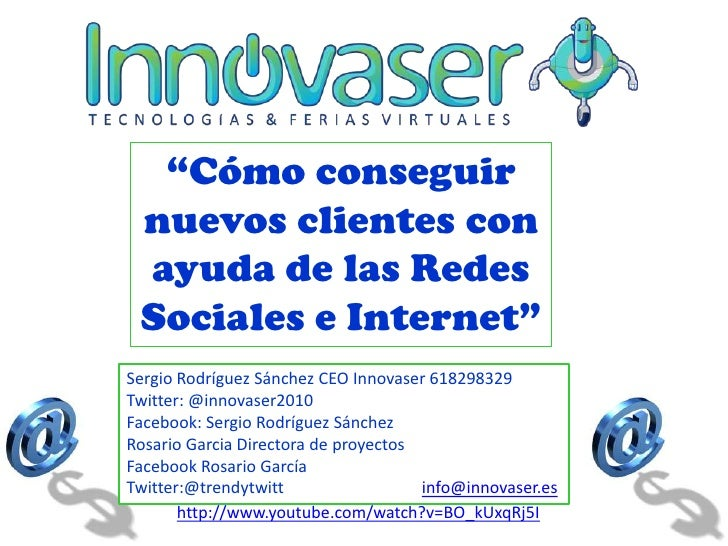 """""""Cómo conseguir nuevos clientes con ayuda de las Redes Sociales e Internet""""Sergio Rodríguez Sánchez CEO Innovaser 61829832..."""