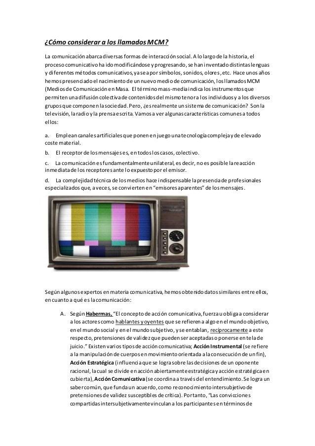 ¿Cómo considerar a los llamadosMCM? La comunicaciónabarcadiversasformasde interacciónsocial.A lolargode la historia,el pro...