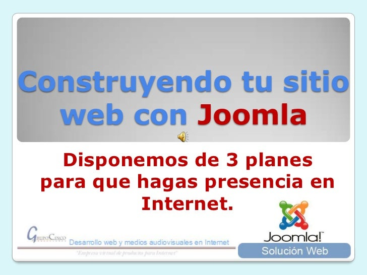 Construyendo tu sitio web con Joomla<br />Disponemos de 3 planes para que hagas presencia en Internet. <br />