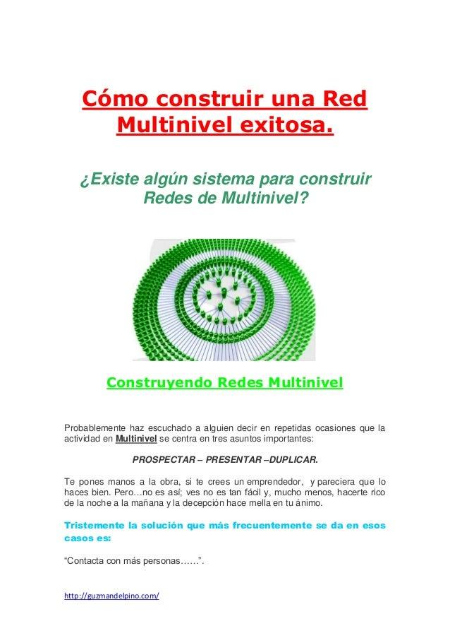 Cómo construir una Red Multinivel exitosa. ¿Existe algún sistema para construir Redes de Multinivel?  Construyendo Redes M...