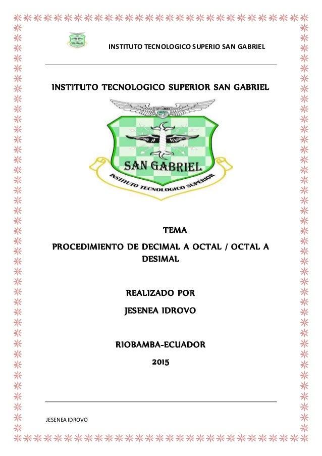 INSTITUTO TECNOLOGICO SUPERIO SAN GABRIEL JESENEA IDROVO INSTITUTO TECNOLOGICO SUPERIOR SAN GABRIEL TEMA PROCEDIMIENTO DE ...