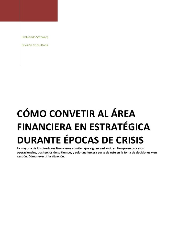 Evaluando Software   División ConsultoríaCÓMO CONVETIR AL ÁREAFINANCIERA EN ESTRATÉGICADURANTE ÉPOCAS DE CRISISLa mayoría ...