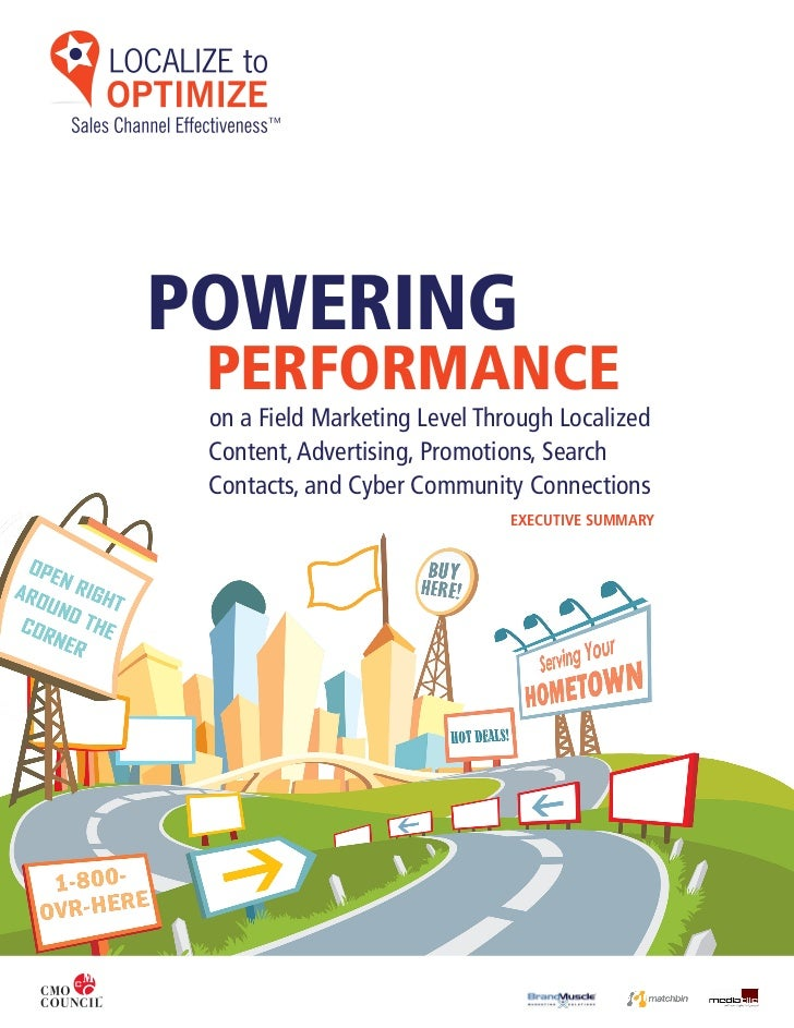 POWERING PERFORMANCE on a Field Marketing Level Through Localized Content, Advertising, Promotions, Search Contacts, and C...