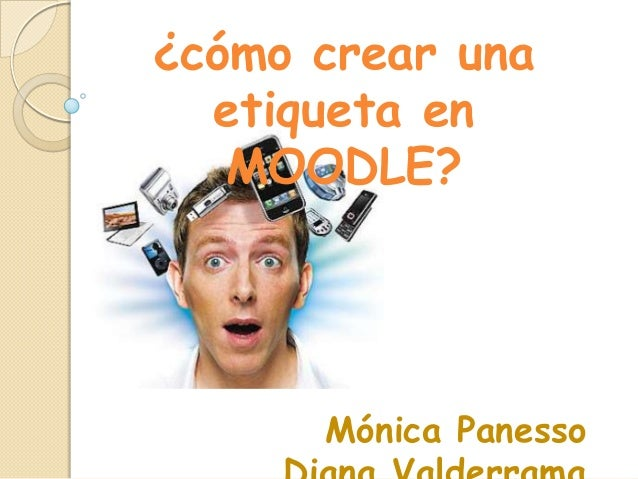 ¿cómo crear una etiqueta en MOODLE? Mónica Panesso