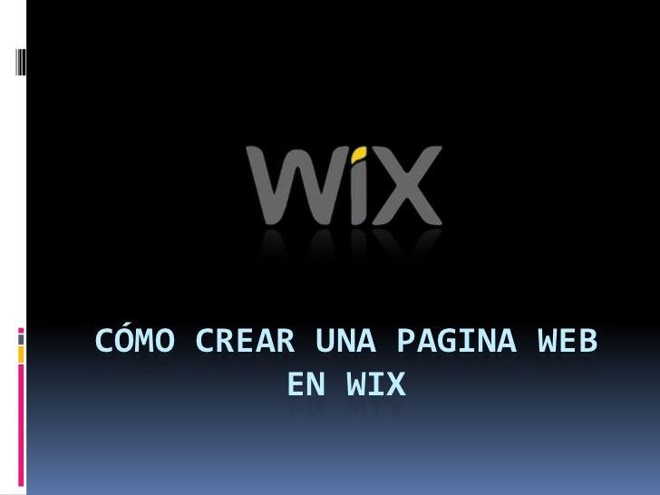 CÓMO CREAR UNA PAGINA WEB          EN WIX