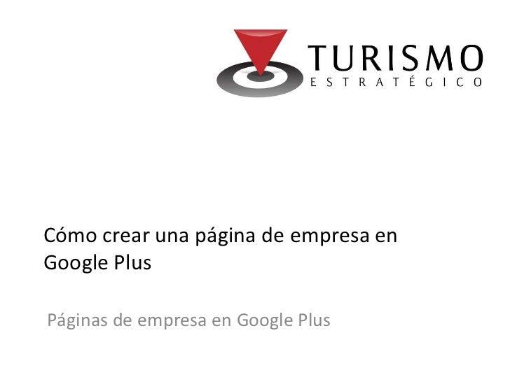 Cómo crear una página de empresa enGoogle PlusPáginas de empresa en Google Plus