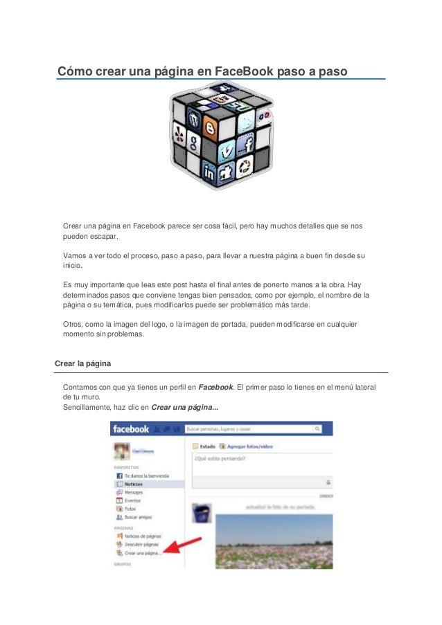 Cómo crear una página en FaceBook paso a pasoCrear una página en Facebook parece ser cosa fácil, pero hay muchos detalles ...