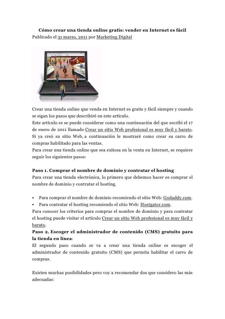 Cómo crear una tienda online gratis: vender en Internet es fácilPublicado el 31 marzo, 2011 por Marketing DigitalCrear una...