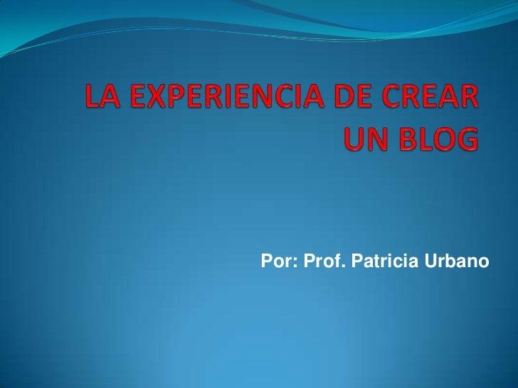Por: Prof. Patricia Urbano