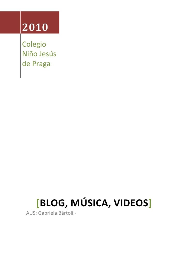 2010 Colegio Niño Jesús de Praga          [BLOG, MÚSICA, VIDEOS]  AUS: Gabriela Bártoli.-