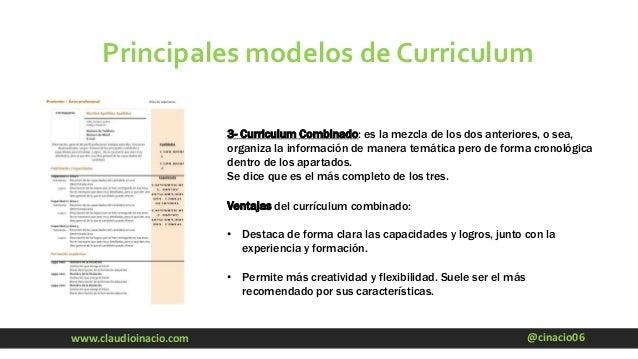 @cinacio06www.claudioinacio.com Principales modelos de Curriculum 3- Curriculum Combinado: es la mezcla de los dos anterio...