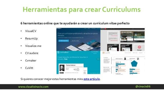 @cinacio06www.claudioinacio.com Herramientas para crear Curriculums 6 herramientas online que te ayudarán a crear un curri...