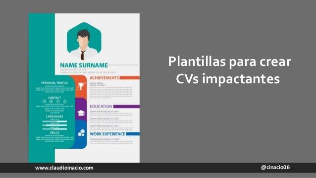 @cinacio06www.claudioinacio.com Plantillas para crear CVs impactantes