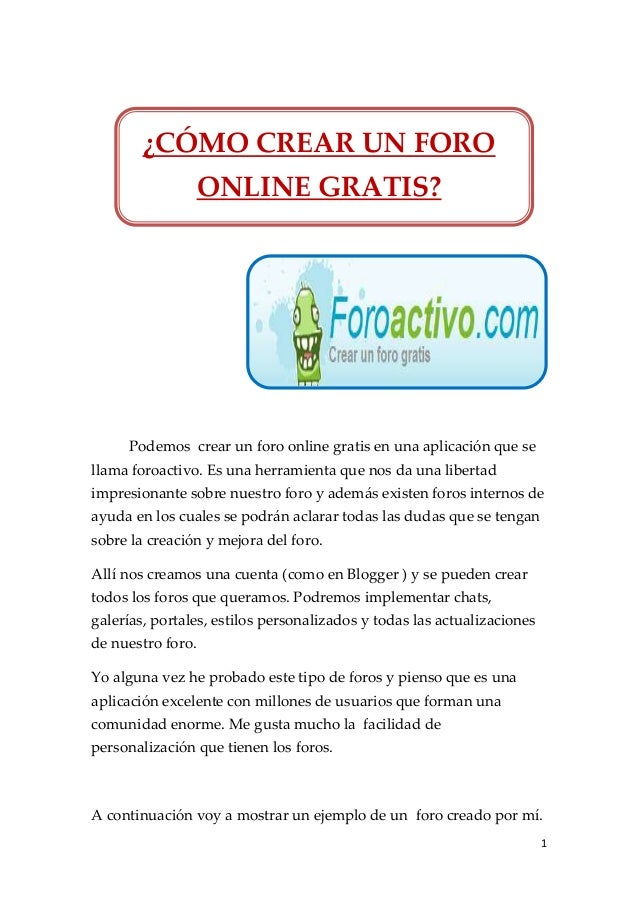 ¿CÓMO CREAR UN FORO                ONLINE GRATIS?     Podemos crear un foro online gratis en una aplicación que sellama fo...