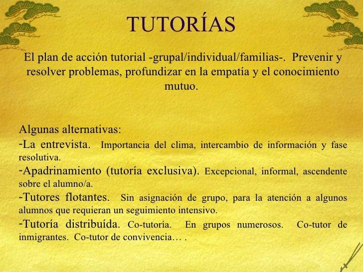 TUTOR ÍAS <ul><li>El plan de acci ón tutorial -grupal/individual/familias-.  Prevenir y resolver problemas, profundizar en...