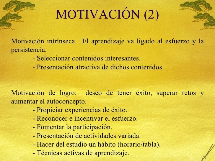 MOTIVACI ÓN (2) Motivaci ón intrínseca.  El aprendizaje va ligado al esfuerzo y la persistencia. - Seleccionar contenidos ...
