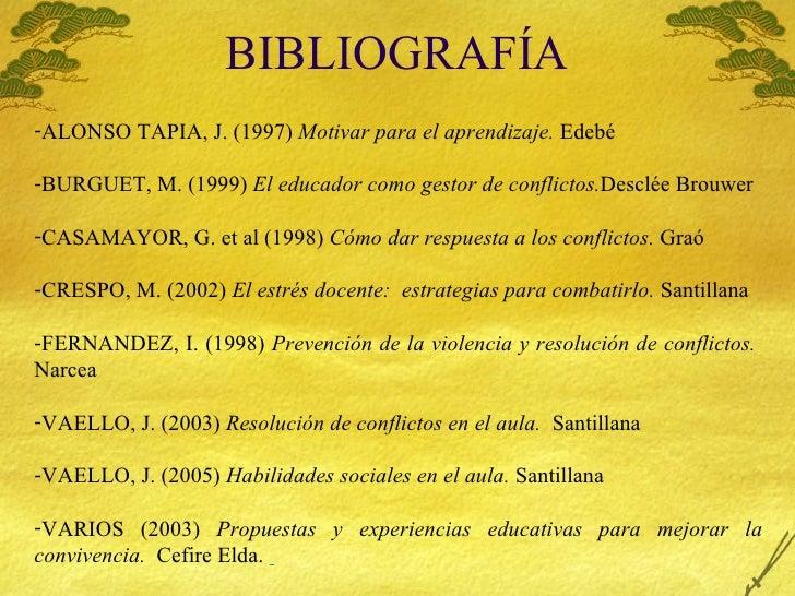 BIBLIOGRAF ÍA <ul><li>ALONSO TAPIA, J. (1997)  Motivar para el aprendizaje.  Edeb é </li></ul><ul><li>BURGUET, M. (1999)  ...