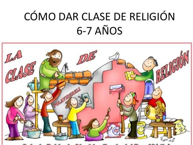 CÓMO DAR CLASE DE RELIGIÓN 6-7 AÑOS