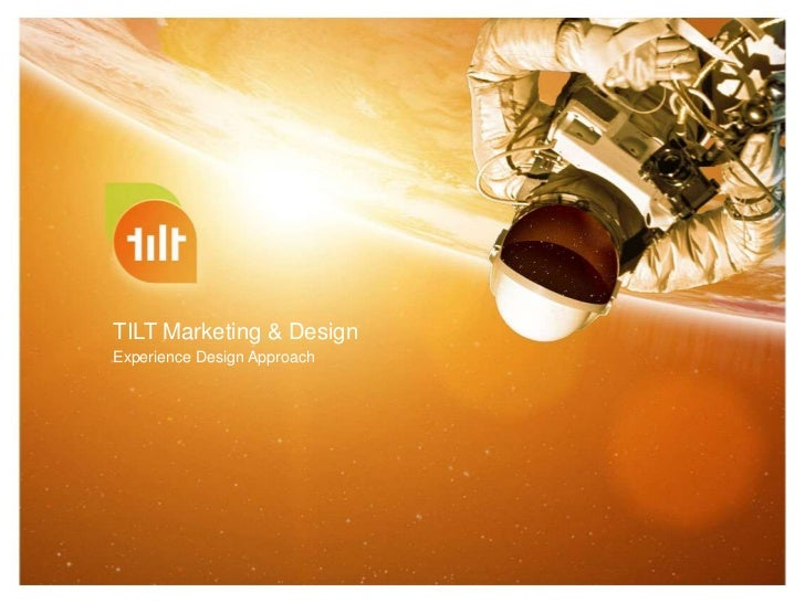TILT Marketing & DesignExperience Design Approach