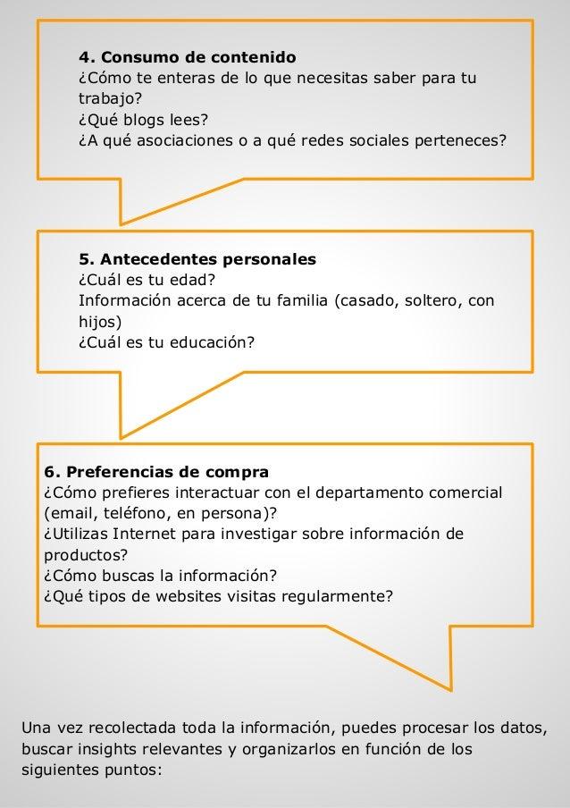 4. Consumo de contenido ¿Cómo te enteras de lo que necesitas saber para tu trabajo? ¿Qué blogs lees? ¿A qué asociaciones o...