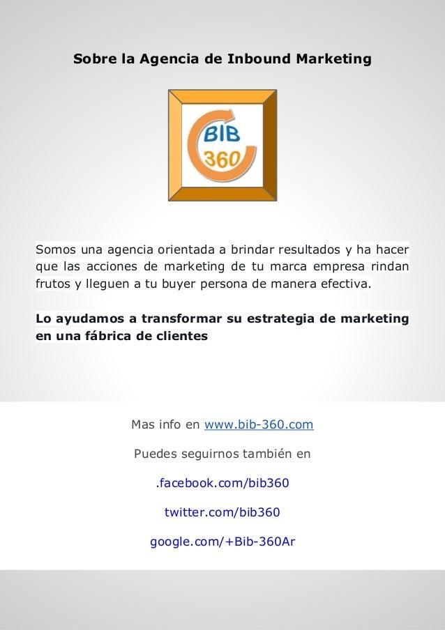 Sobre la Agencia de Inbound Marketing Somos una agencia orientada a brindar resultados y ha hacer que las acciones de mark...