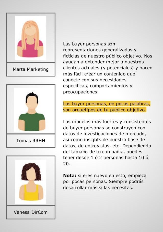 Las buyer personas son representaciones generalizadas y ficticias de nuestro público objetivo. Nos ayudan a entender mejor...