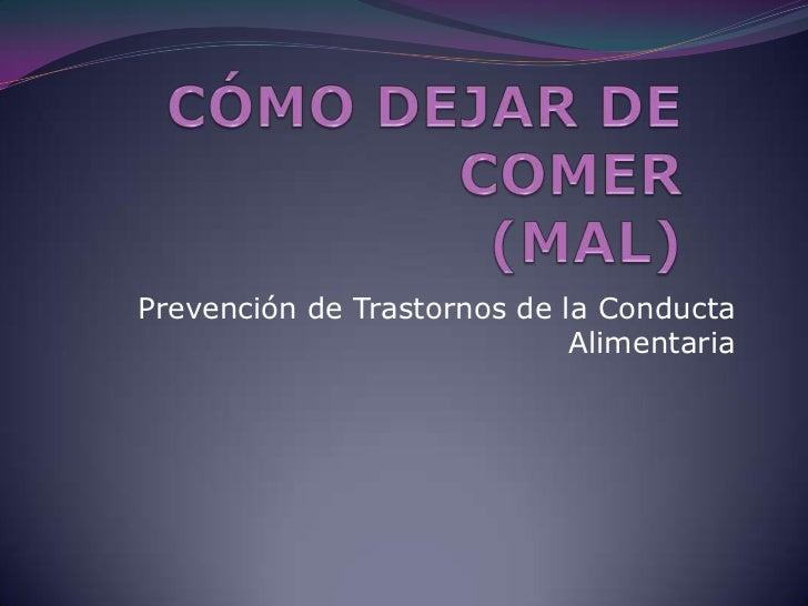 Prevención de Trastornos de la Conducta                             Alimentaria