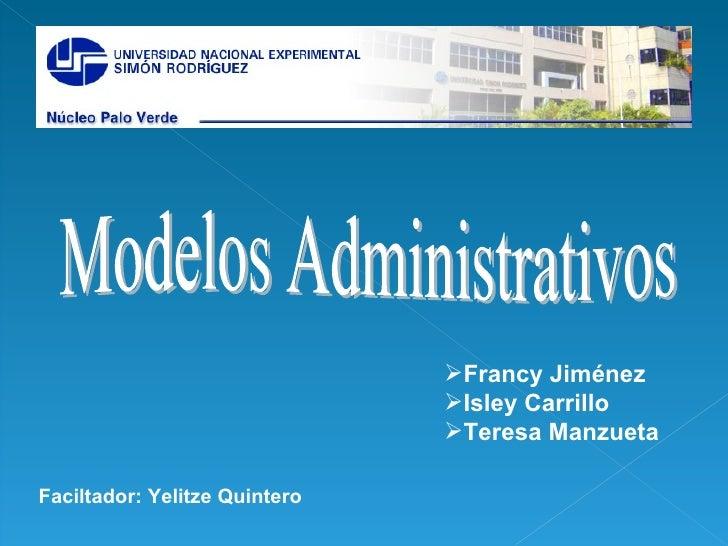 Francy Jiménez                                Isley Carrillo                                Teresa Manzueta  Faciltador...