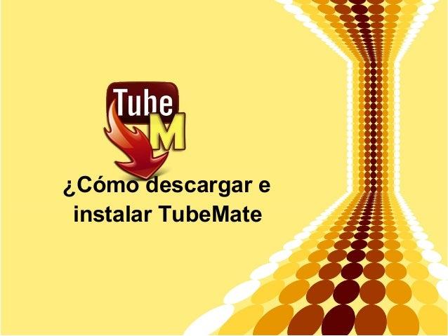 ¿Cómo descargar e instalar TubeMate