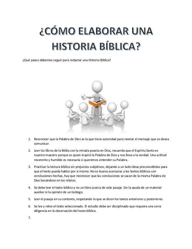 ¿Qué pasos debemos seguir para redactar una Historia Bíblica?  1. Reconocer que la Palabra de Dios es la que tiene autorid...