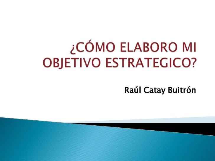 Raúl Catay Buitrón