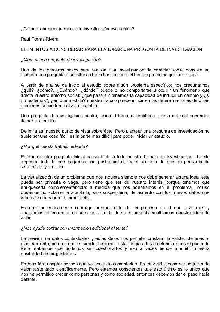 ¿Cómo elaboro mi pregunta de investigación evaluación?  Raúl Porras Rivera  ELEMENTOS A CONSIDERAR PARA ELABORAR UNA PREGU...