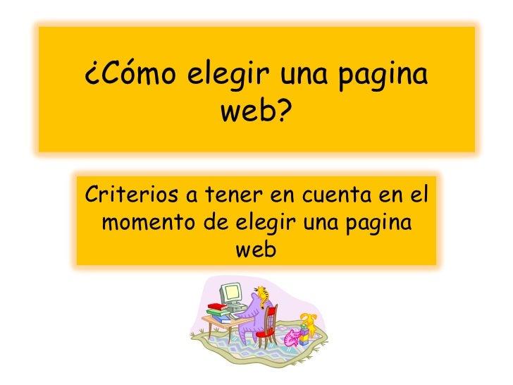 ¿Cómo elegir una pagina web? Criterios a tener en cuenta en el momento de elegir una pagina web