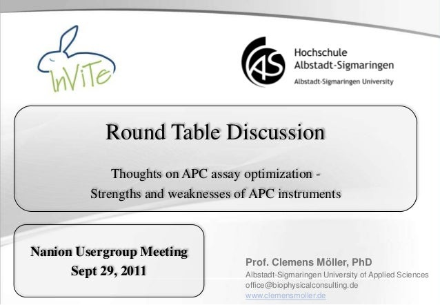 Round Table Discussion Thoughts on APC assay optimization - Strengths and weaknesses of APC instruments Prof. Clemens Möll...