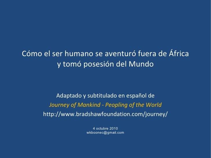 Cómo el ser humano se aventuró fuera de África y tomó posesión del Mundo Adaptado y subtitulado en español de Journey of M...