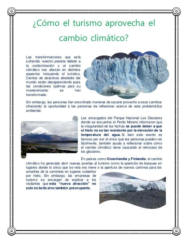 ¿Cómo el turismo aprovecha el  cambio climático?  Las transformaciones que está  sufriendo nuestro planeta debido a  la co...