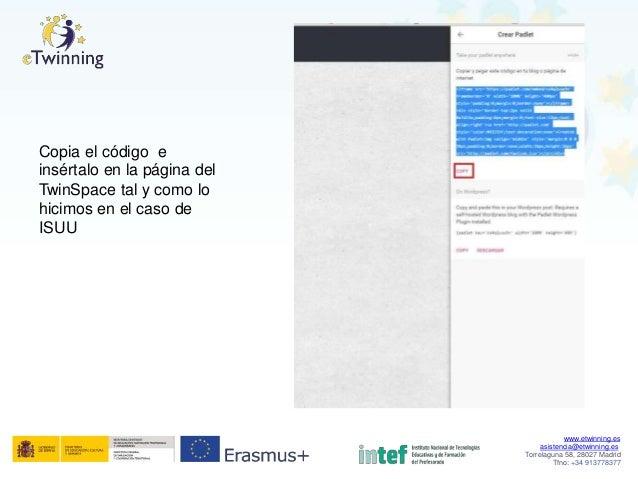 Copia el código e insértalo en la página del TwinSpace tal y como lo hicimos ISUU en el caso de www.etwinning.es asistenci...