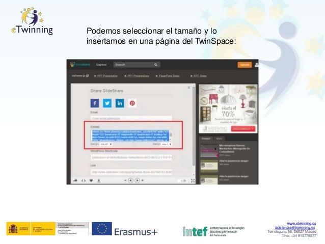 Podemos seleccionar el tamaño y lo insertamos en una página del TwinSpace: www.etwinning.es asistencia@etwinning.es Torrel...