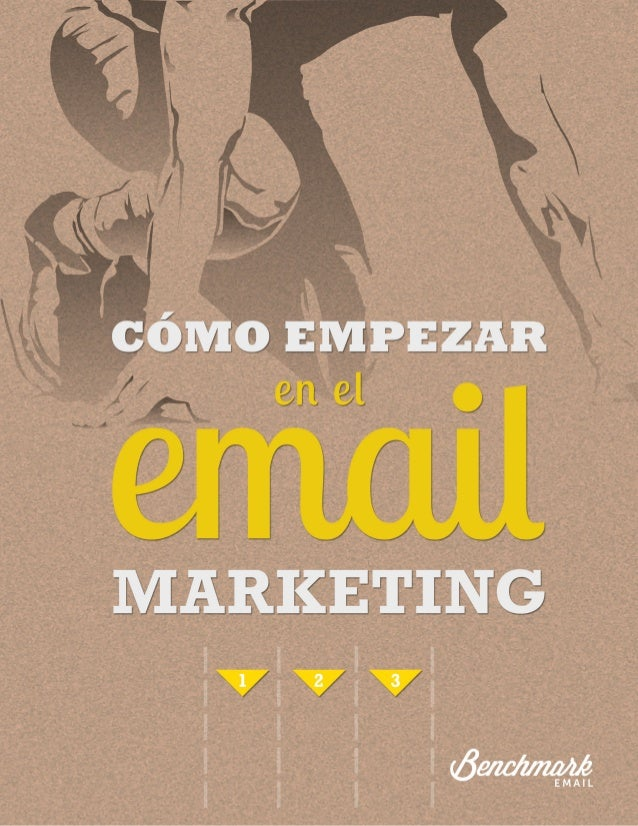 Como Comenzar en el Email Marketing 1 Prueba gratis en www.BenchmarkEmail.com/es/register Email Marketing: Optimización Pa...