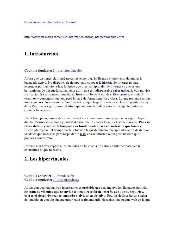 Cómo encontrar información en Internet    http://www.mailxmail.com/curso/informatica/buscar_internet/capitulo5.htm     1. ...