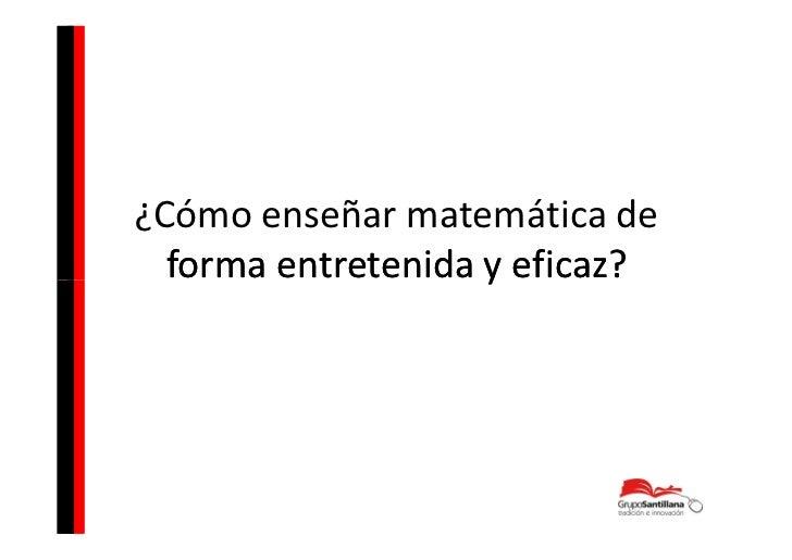 ¿Cómo enseñar matemática de  forma entretenida y eficaz?