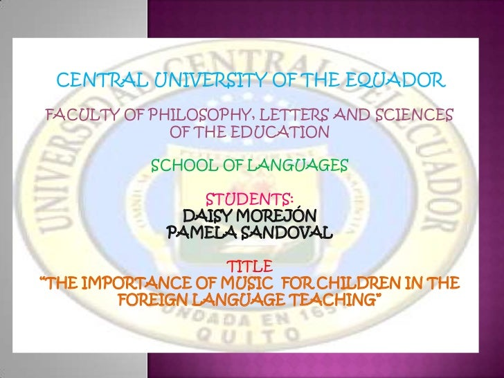 CENTRAL UNIVERSITY OF THE EQUADORFACULTY OF PHILOSOPHY, LETTERS AND SCIENCES             OF THE EDUCATION           SCHOOL...