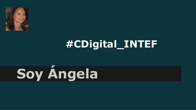 #CDigital_INTEF Soy Ángela