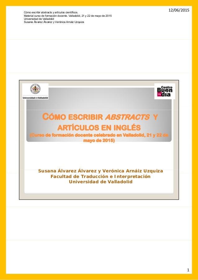 12/06/2015 1 CCÓMOÓMO ESCRIBIRESCRIBIR ABSTRACTSABSTRACTS YY ARTÍCULOSARTÍCULOS ENEN INGLÉSINGLÉS ((Curso de formación doc...