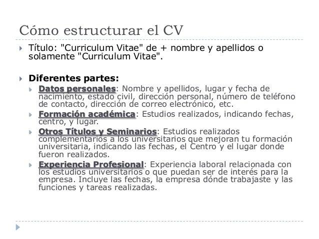 """Cómo estructurar el CV  Título: """"Curriculum Vitae"""" de + nombre y apellidos o solamente """"Curriculum Vitae"""".  Diferentes p..."""
