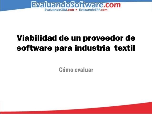 Viabilidad de un proveedor desoftware para industria textil          Cómo evaluar