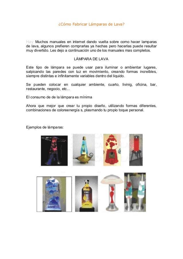 ¿Cómo Fabricar Lámparas de Lava? Hay Muchos manuales en internet dando vuelta sobre como hacer lamparas de lava, algunos p...