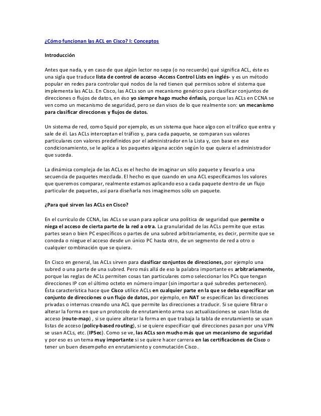 ¿Cómo funcionan las ACL en Cisco? I: ConceptosIntroducciónAntes que nada, y en caso de que algún lector no sepa (o no recu...