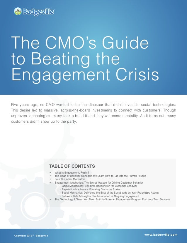 Copyright 2013 ©Badgeville www.badgeville.comThe CMO's Guideto Beating theEngagement Crisis• What Is Engagement, Really?•...